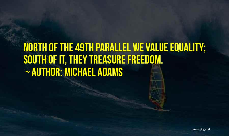 Freedom Of Equality Quotes By Michael Adams