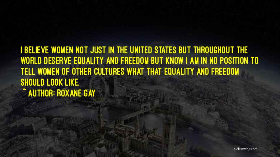 Freedom Of Equality Quotes By Roxane Gay