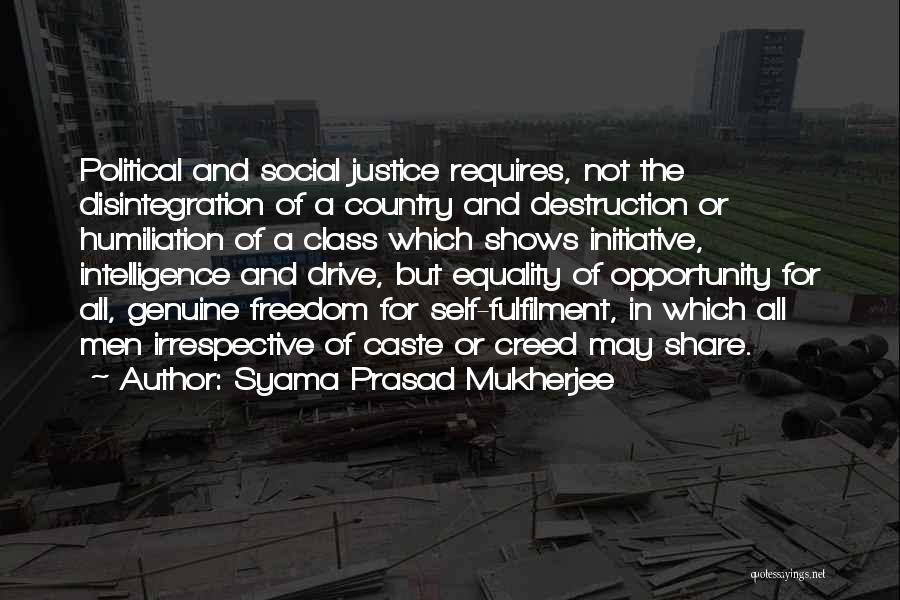 Freedom Of Equality Quotes By Syama Prasad Mukherjee