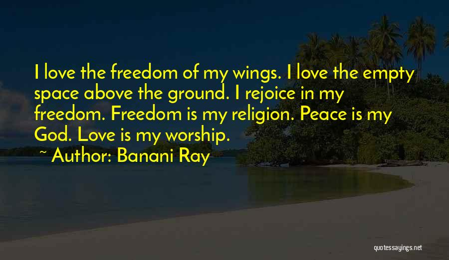 Freedom Of Religion Quotes By Banani Ray