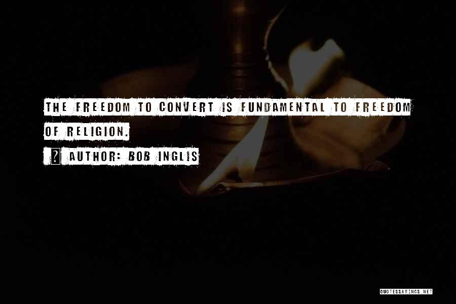 Freedom Of Religion Quotes By Bob Inglis