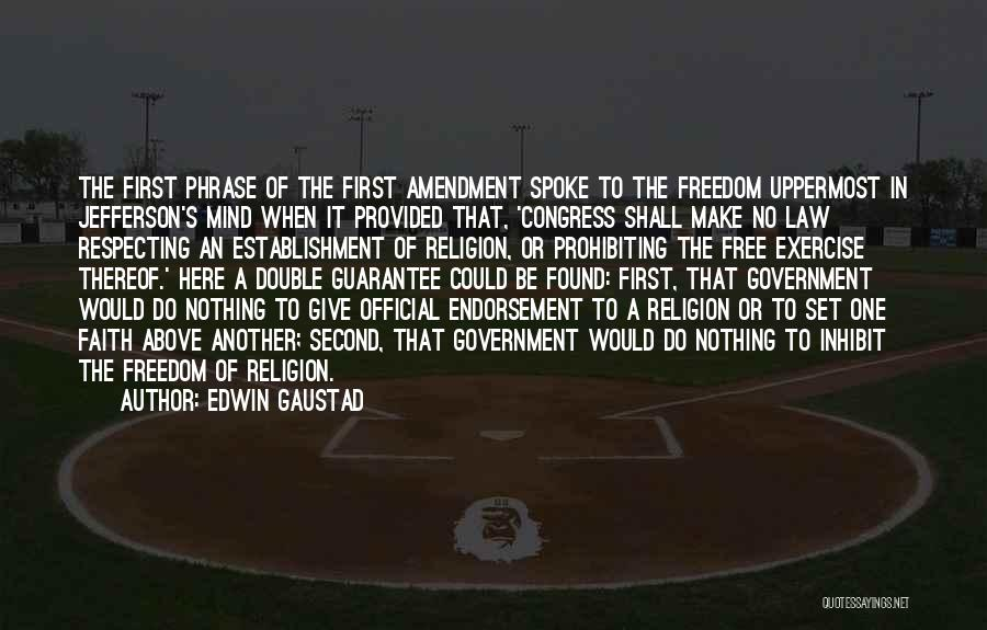 Freedom Of Religion Quotes By Edwin Gaustad
