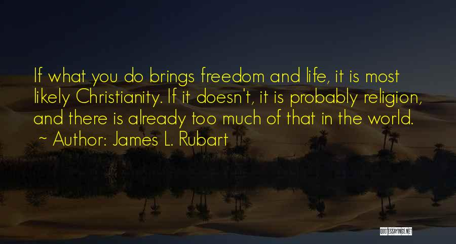 Freedom Of Religion Quotes By James L. Rubart