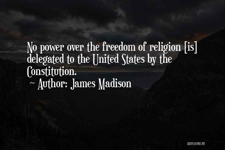 Freedom Of Religion Quotes By James Madison