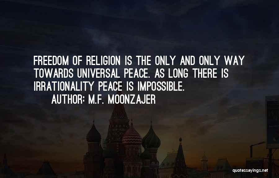 Freedom Of Religion Quotes By M.F. Moonzajer