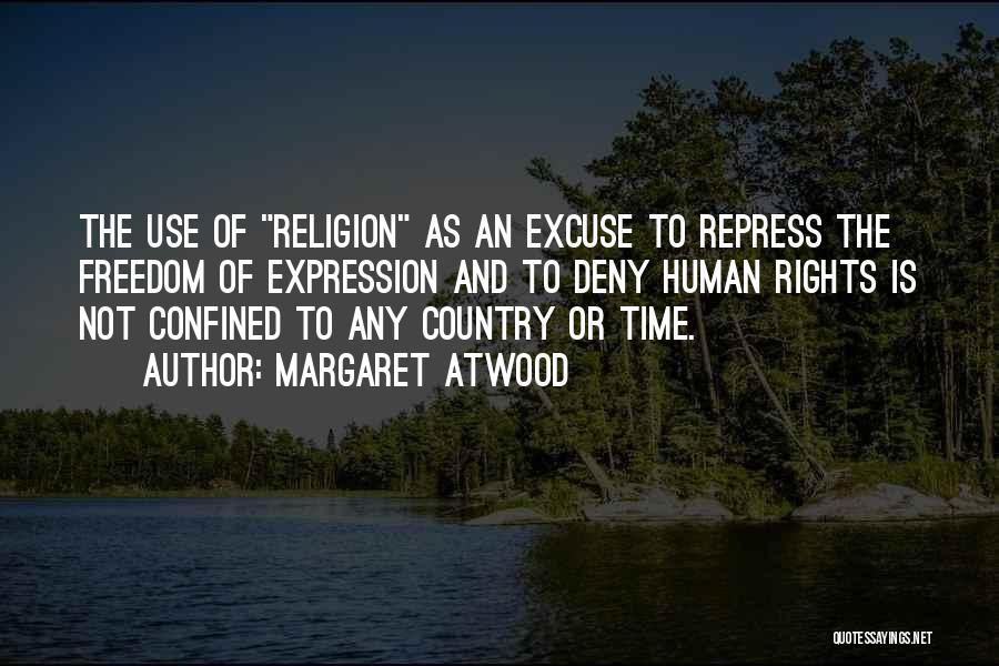Freedom Of Religion Quotes By Margaret Atwood