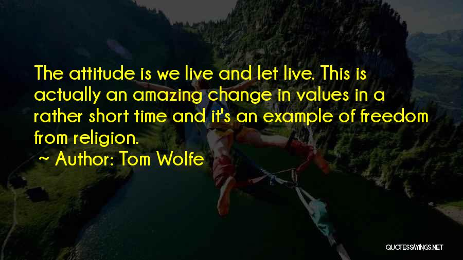 Freedom Of Religion Quotes By Tom Wolfe
