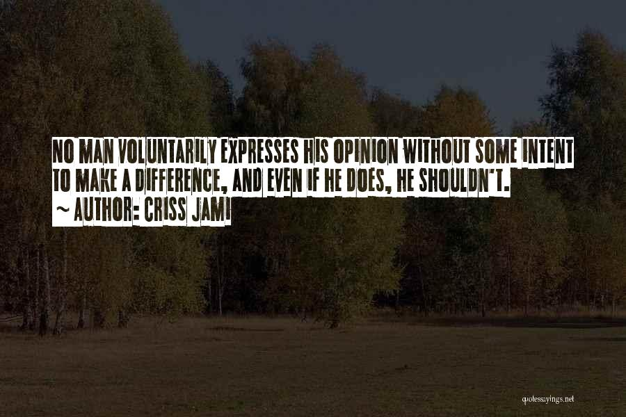 Freedom Of Speech And Expression Quotes By Criss Jami