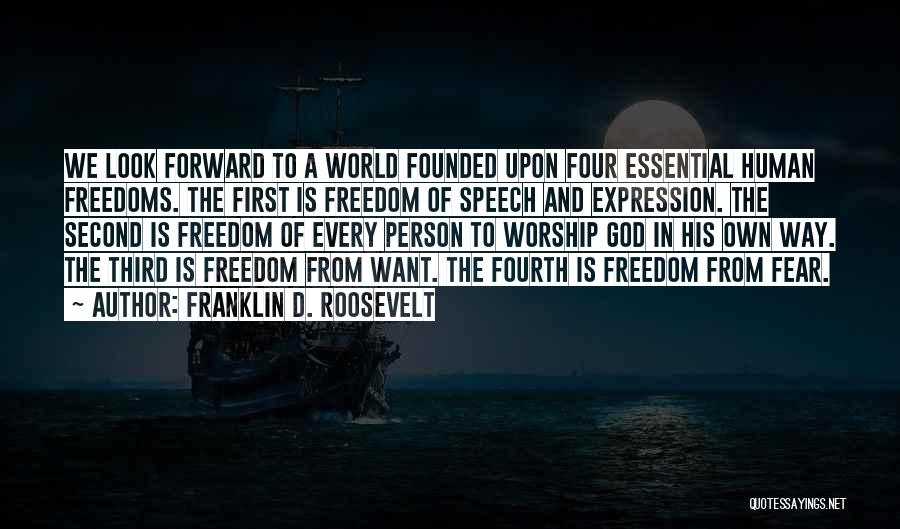 Freedom Of Speech And Expression Quotes By Franklin D. Roosevelt