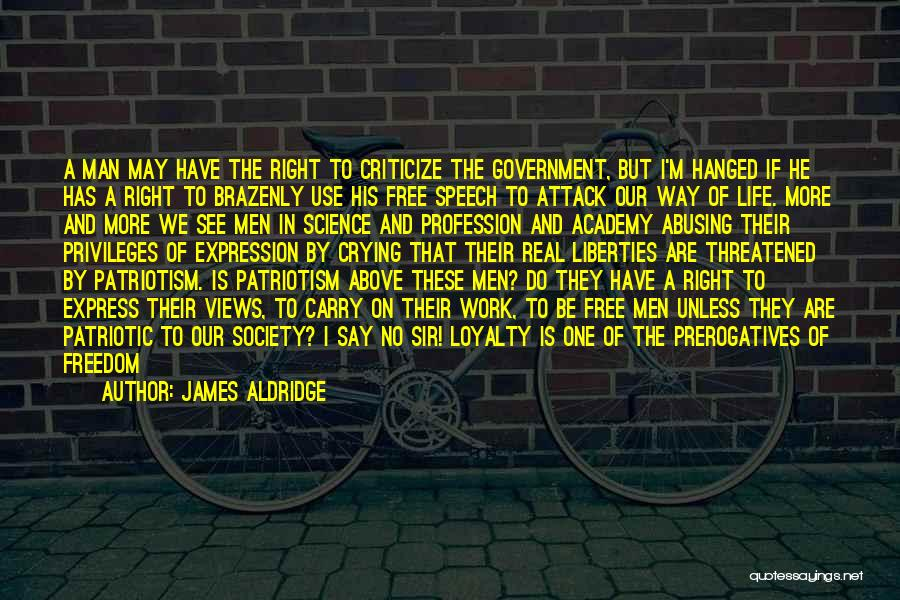 Freedom Of Speech And Expression Quotes By James Aldridge