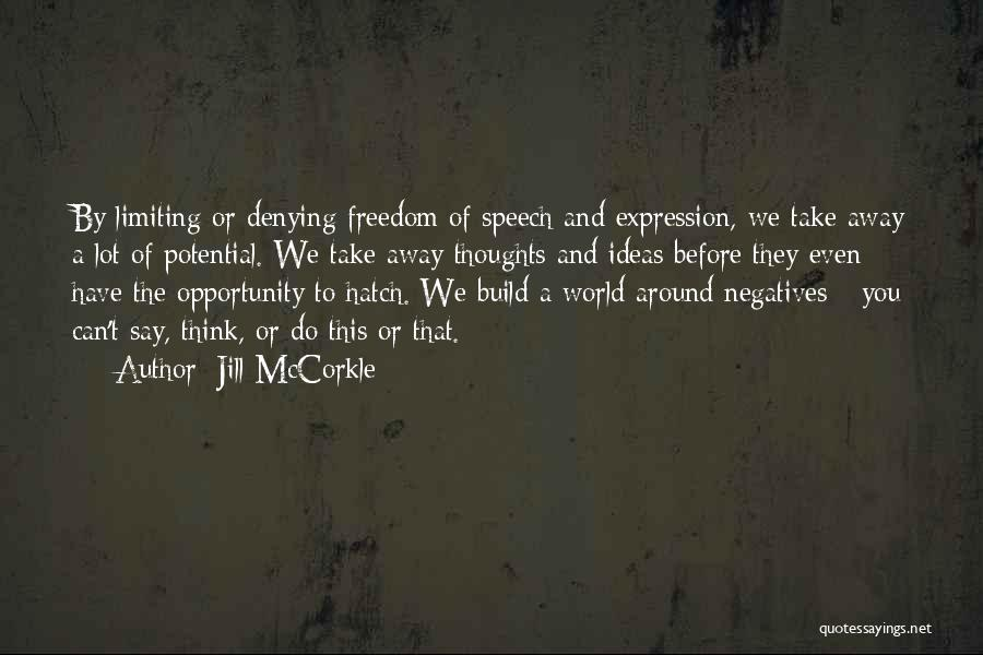 Freedom Of Speech And Expression Quotes By Jill McCorkle