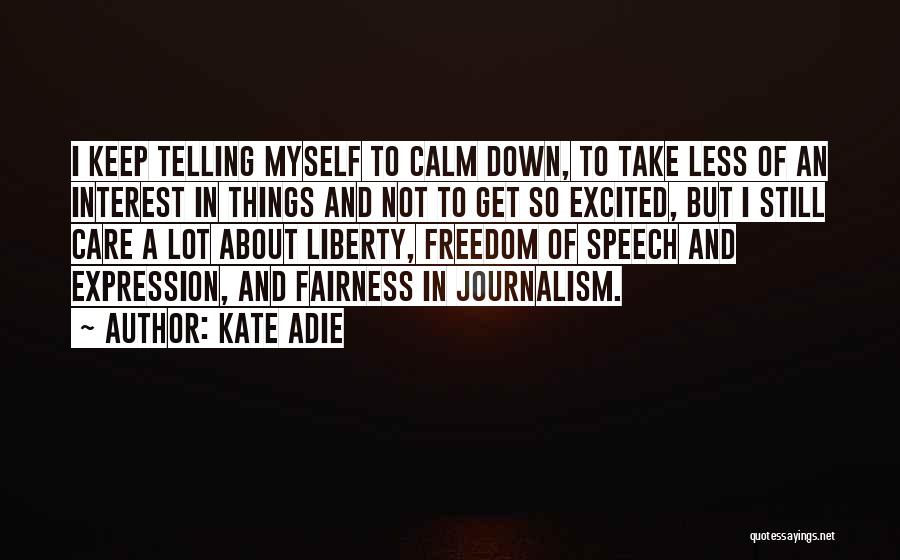 Freedom Of Speech And Expression Quotes By Kate Adie