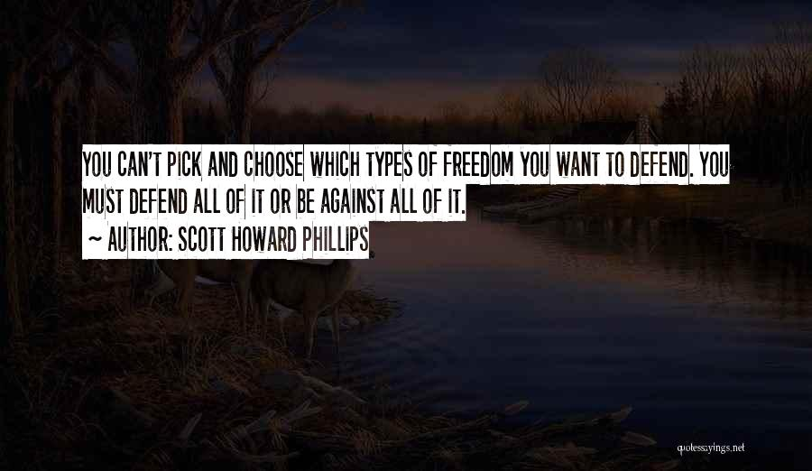 Freedom Of Speech And Expression Quotes By Scott Howard Phillips