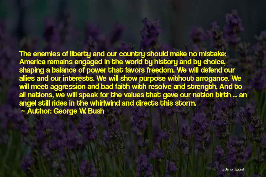 Freedom Rides Quotes By George W. Bush