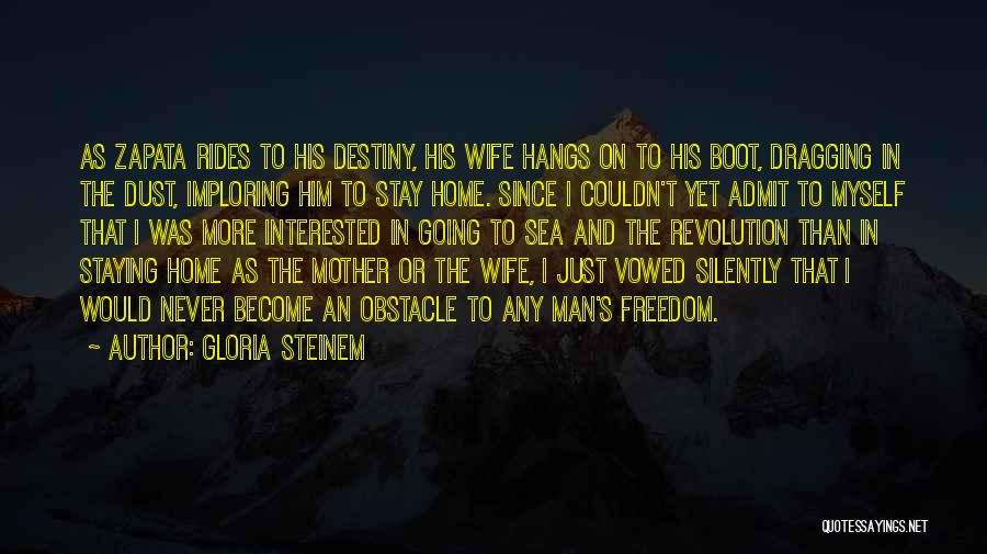 Freedom Rides Quotes By Gloria Steinem