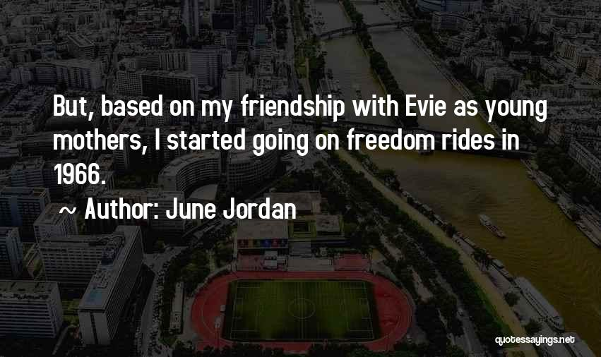 Freedom Rides Quotes By June Jordan