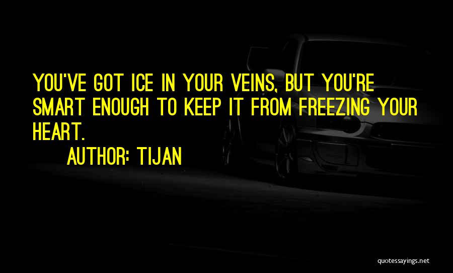 Freezing Heart Quotes By Tijan