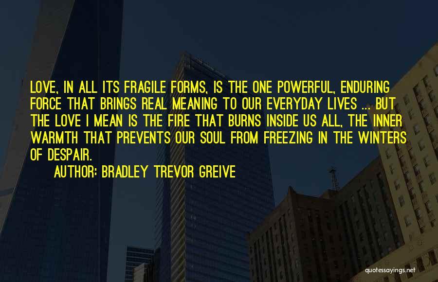 Freezing Quotes By Bradley Trevor Greive