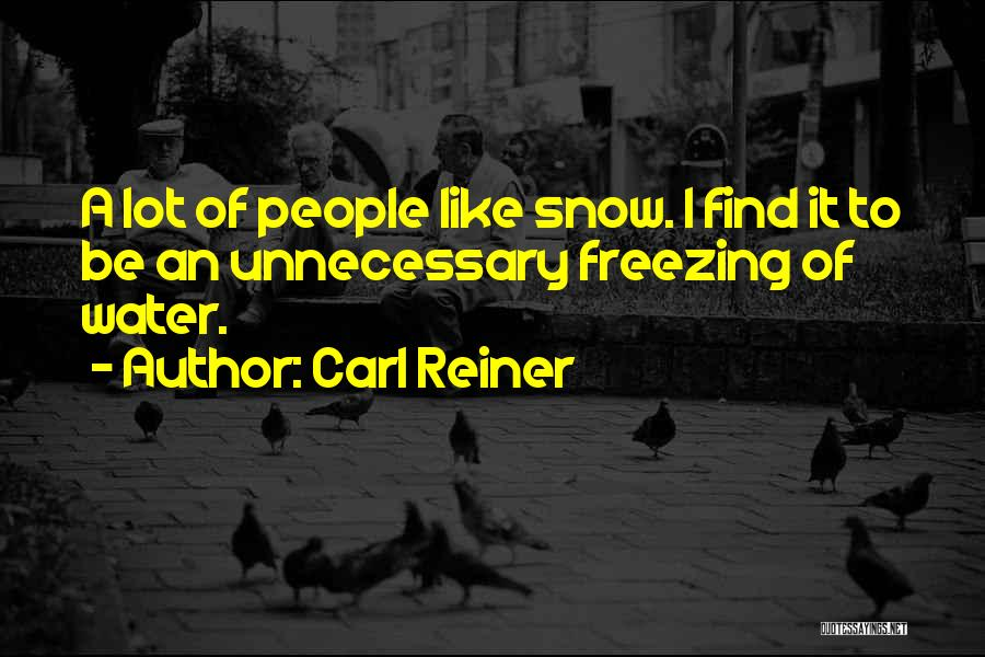 Freezing Quotes By Carl Reiner