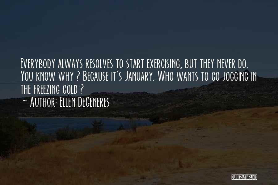 Freezing Quotes By Ellen DeGeneres