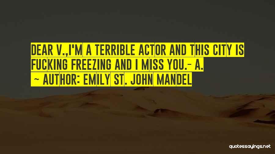 Freezing Quotes By Emily St. John Mandel