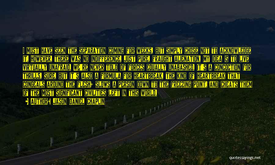 Freezing Quotes By Jason Daniel Chaplin