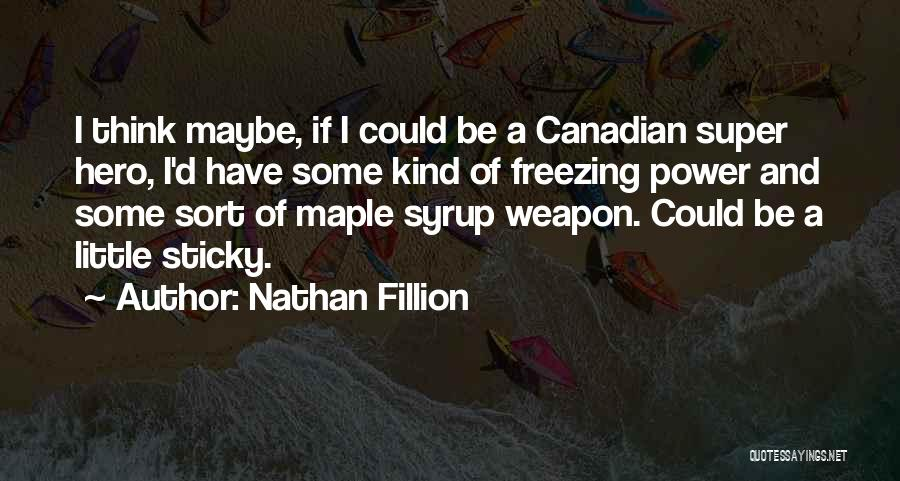 Freezing Quotes By Nathan Fillion