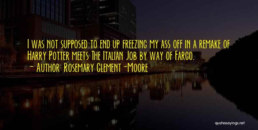 Freezing Quotes By Rosemary Clement-Moore