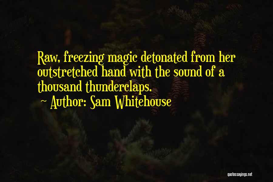 Freezing Quotes By Sam Whitehouse