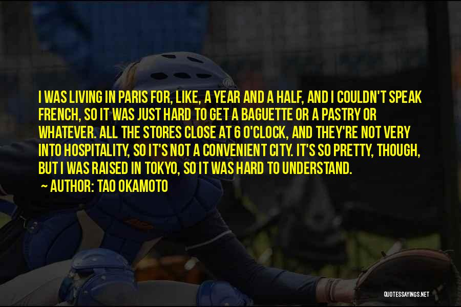 French Baguette Quotes By Tao Okamoto