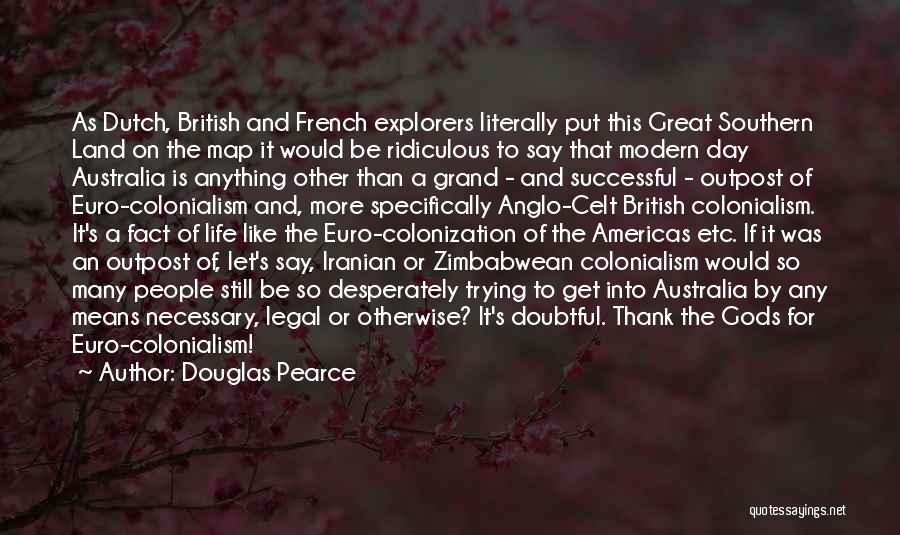 French Explorers Quotes By Douglas Pearce