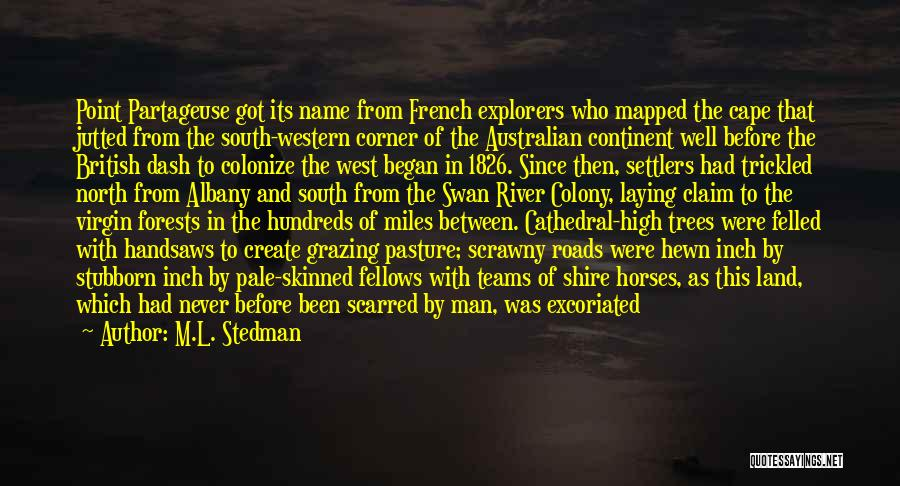 French Explorers Quotes By M.L. Stedman