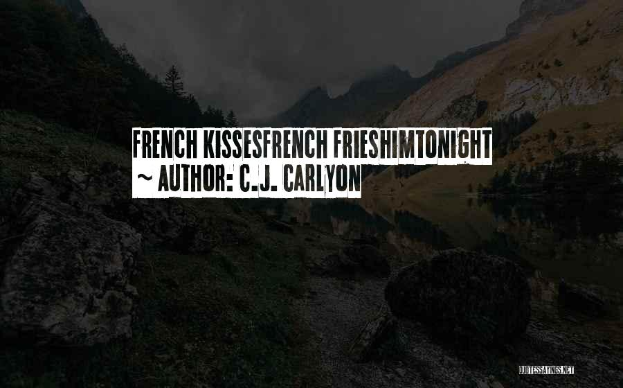 French Kiss Love Quotes By C.J. Carlyon