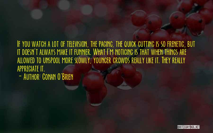 Frenetic Quotes By Conan O'Brien