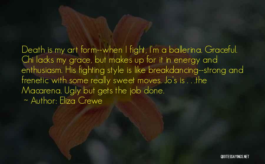 Frenetic Quotes By Eliza Crewe