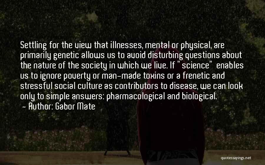 Frenetic Quotes By Gabor Mate