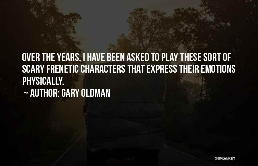 Frenetic Quotes By Gary Oldman