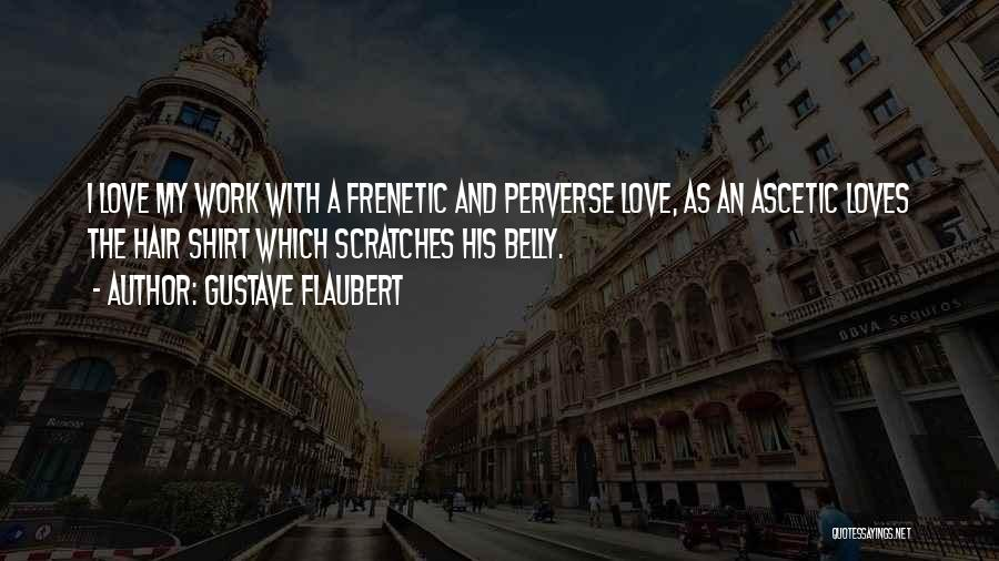 Frenetic Quotes By Gustave Flaubert