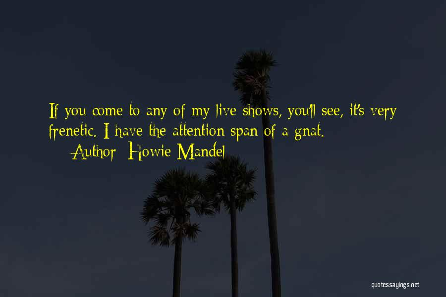 Frenetic Quotes By Howie Mandel