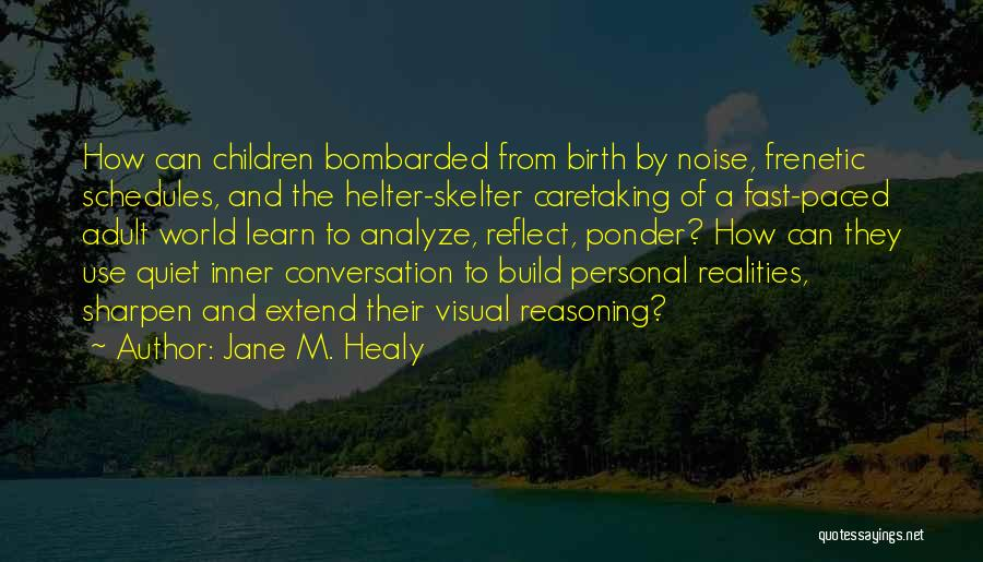 Frenetic Quotes By Jane M. Healy