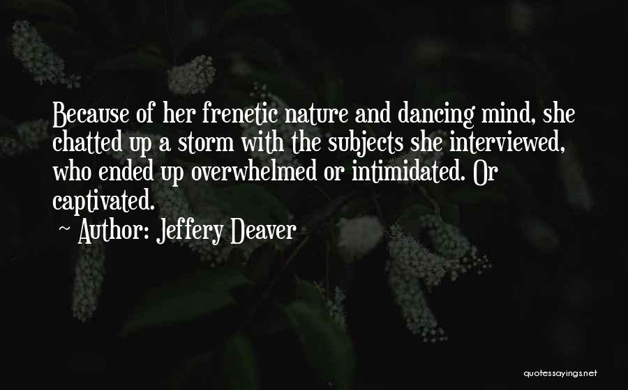 Frenetic Quotes By Jeffery Deaver