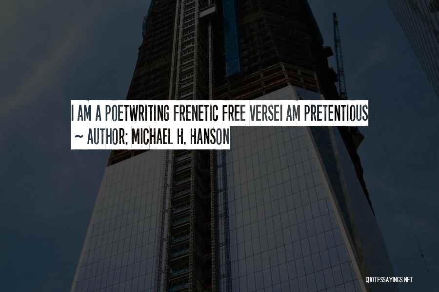 Frenetic Quotes By Michael H. Hanson