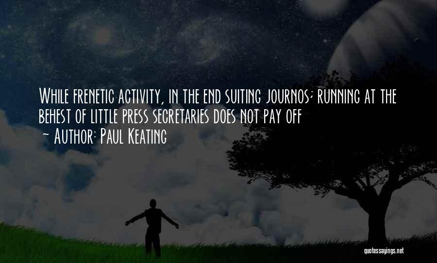 Frenetic Quotes By Paul Keating