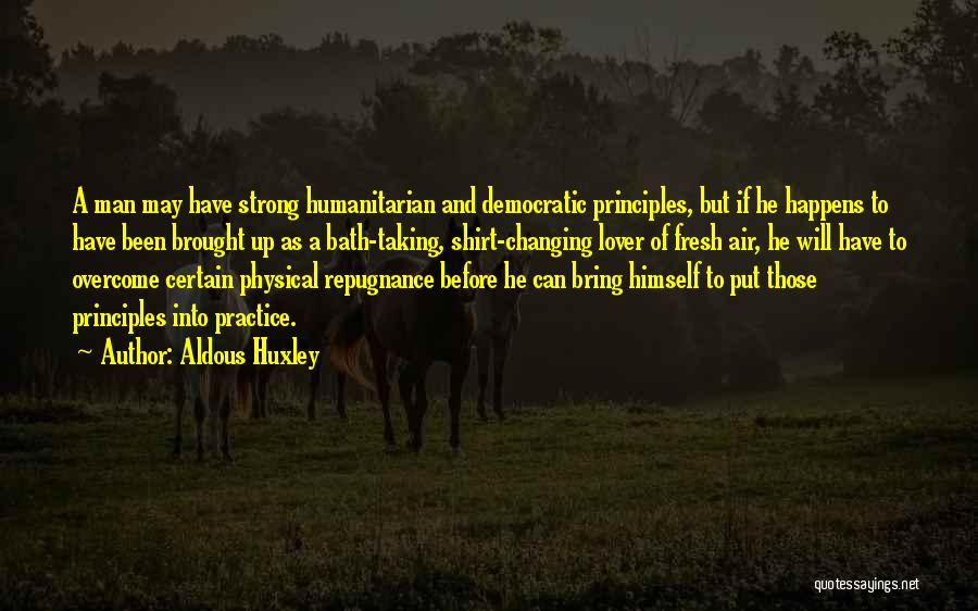 Fresh From The Bath Quotes By Aldous Huxley