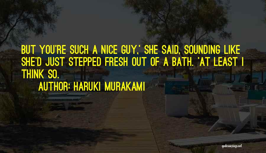 Fresh From The Bath Quotes By Haruki Murakami