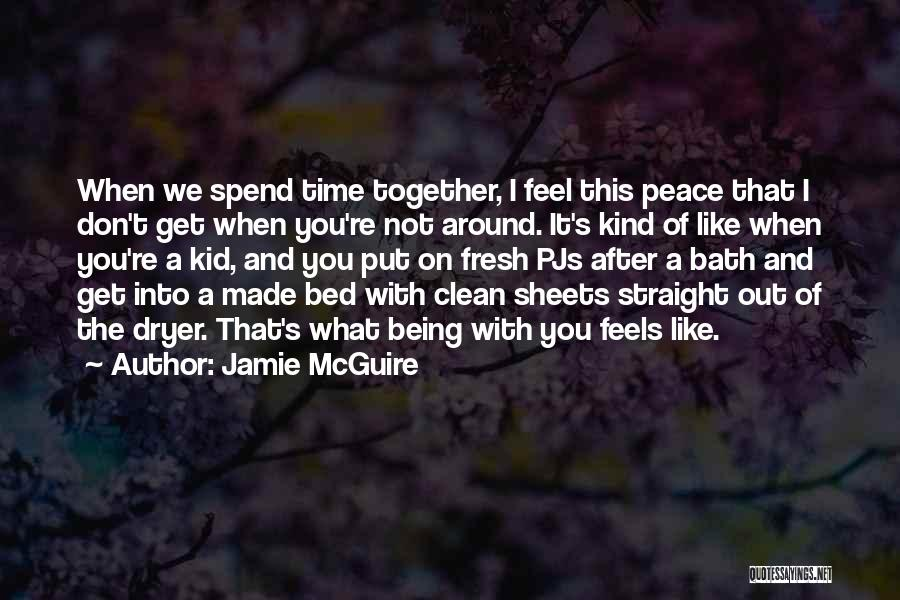 Fresh From The Bath Quotes By Jamie McGuire