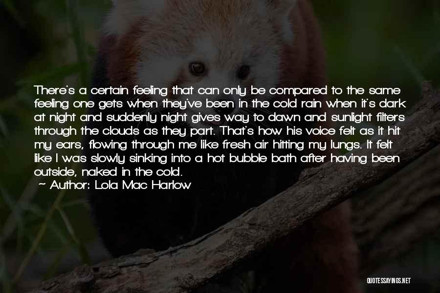 Fresh From The Bath Quotes By Lola Mac Harlow