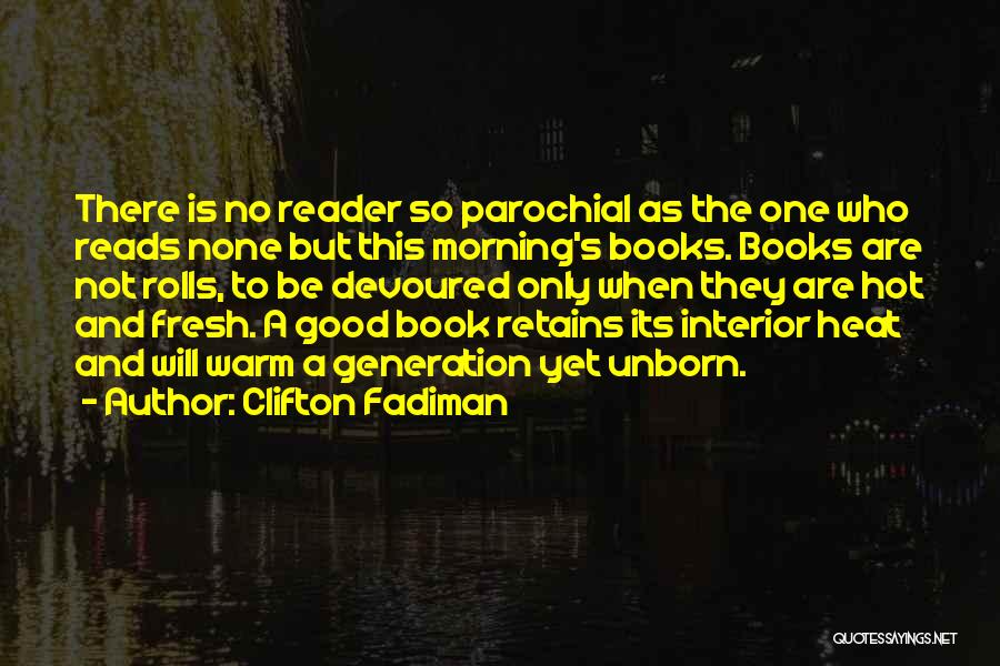 Fresh Good Morning Quotes By Clifton Fadiman