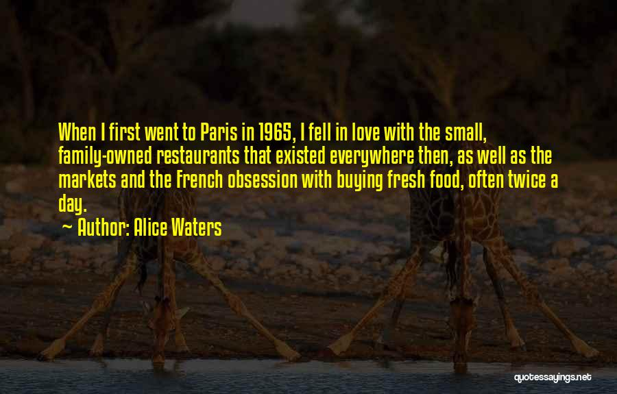 Fresh Love Quotes By Alice Waters