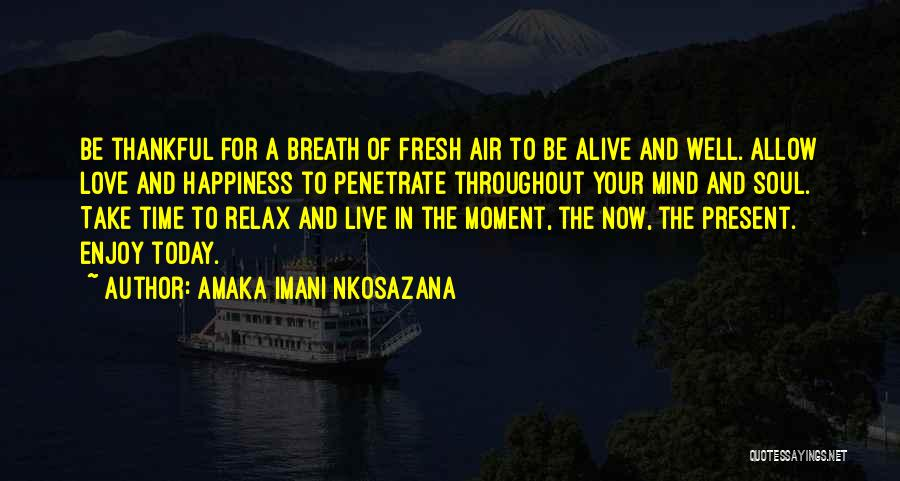 Fresh Love Quotes By Amaka Imani Nkosazana